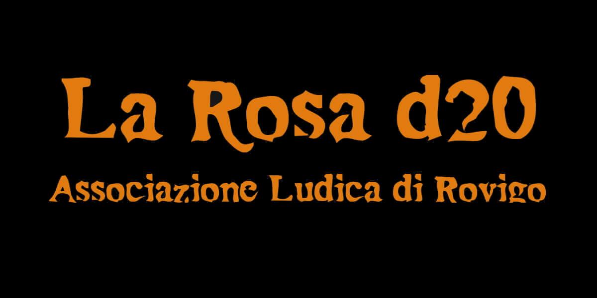 La Rosa d20 | Associazione Ludica Rovigo